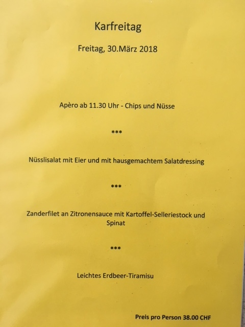 Fisch! - Auch 2018 servieren Nena und Slobi das inzwischen traditionelle Karfreitags-Menu. Anmeldungen direkt bei Slobi:078 709 94 64.