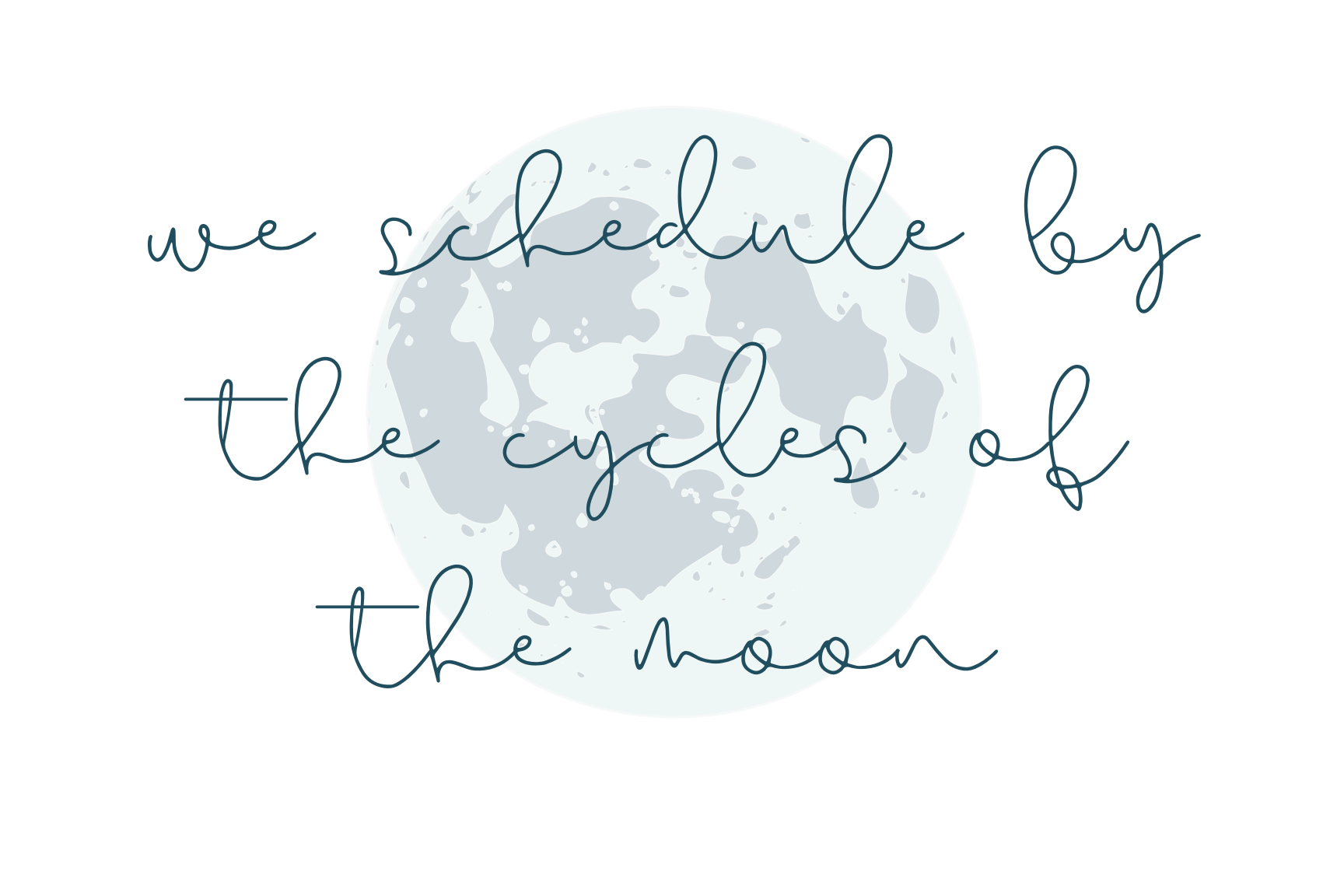 schedule by the cycles of the moon