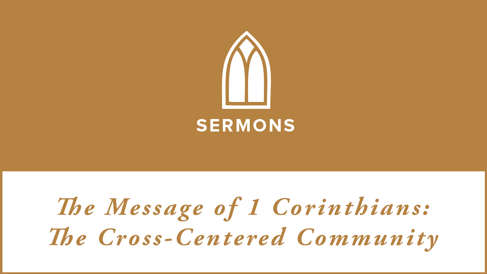 1Corinthians-Cross-Centered-Community-16x9.png