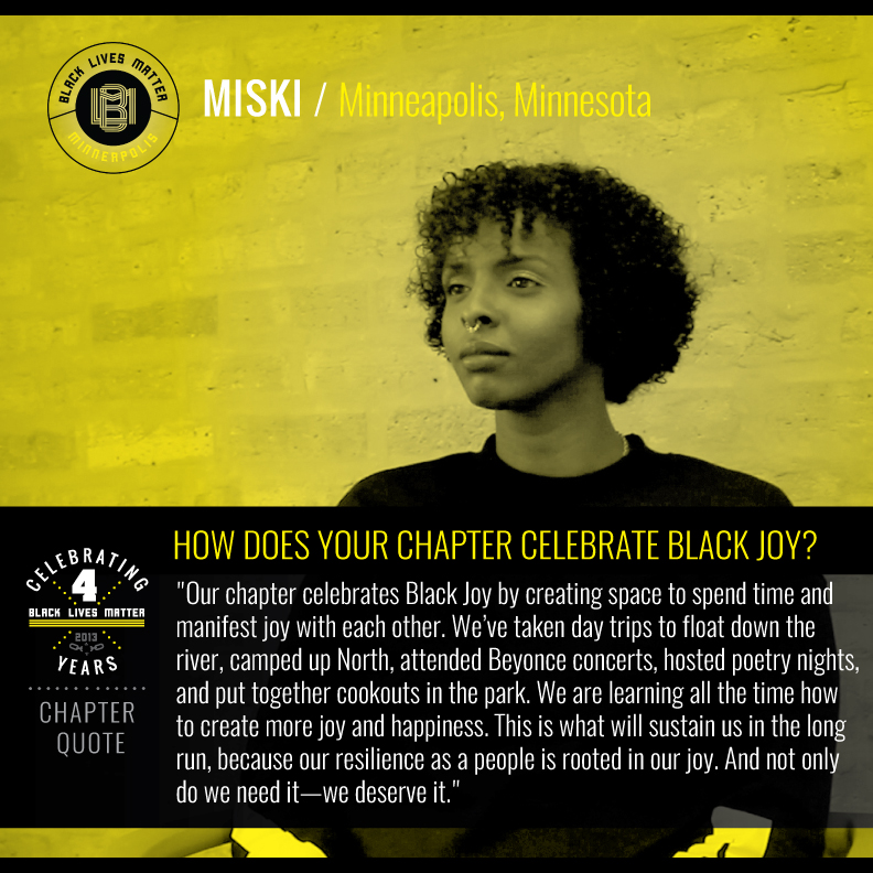 Our chapter celebrates Black Joy by creating space to spend time and manifest joy with each other. We've taken day trips to float down the river, camped up North, attended Beyonce concerts, hosted poetry nights, and put together cookouts in the park. We are learning all the time how to create more joy and happiness. That is what will sustain us in the long run, because our resilience as a people is rooted in our joy. And not only do we need it - we deserve it.