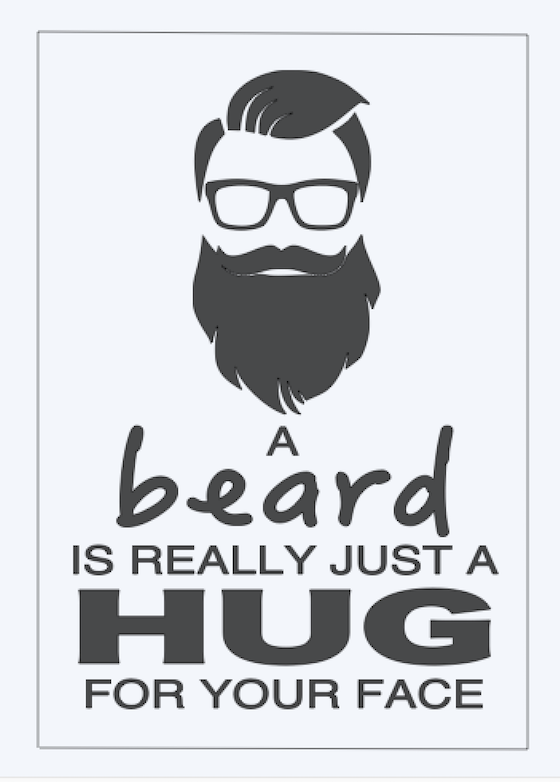 Copy of A beard is really just a hug for..