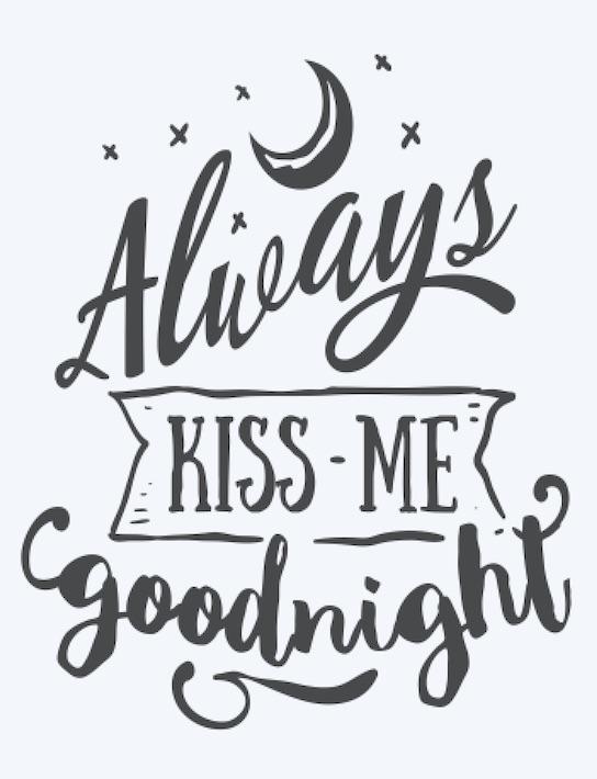 Copy of Always Kiss me Goodnight