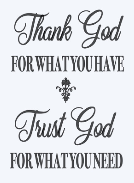 Copy of Thank God for what you have..