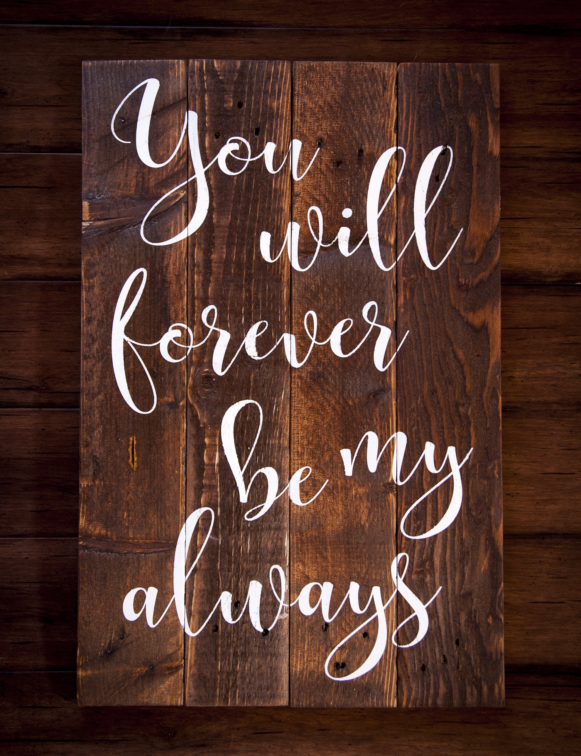 Copy of You will forever be my always
