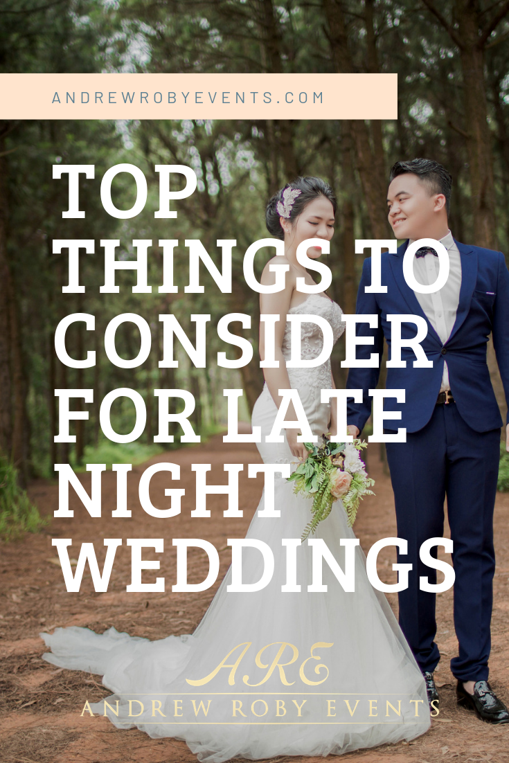 top-things-for-late-night-wedding-andrew-roby-events.png