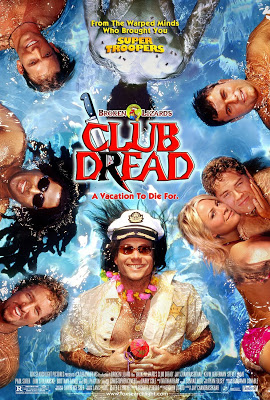 Club Dread (2004) - The entire time that the killer is stalking and killing resort members, the party just keeps rocking. It really delivers on the blood and guts. (65/100)
