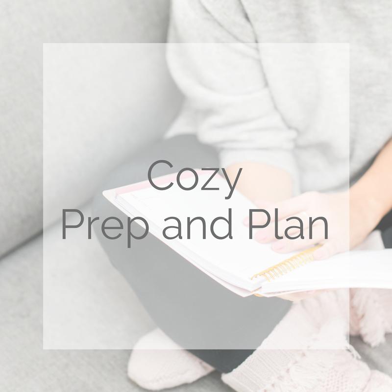 Cozy Prep and Plan