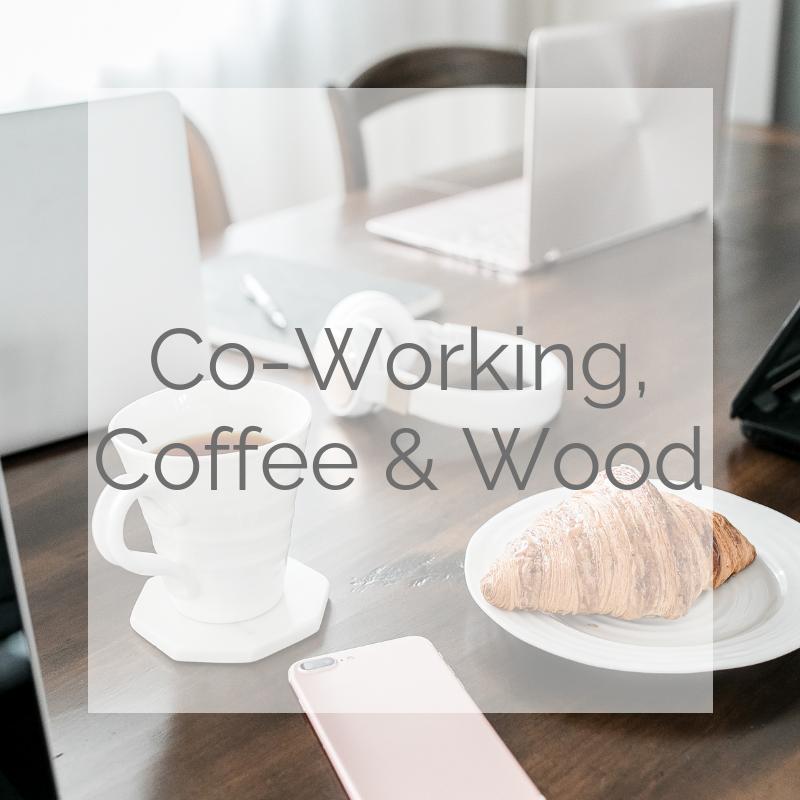 Co-Working, Coffee & Wood