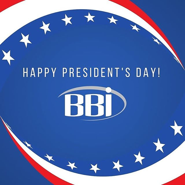 All of us here at BBI wishes you all a Happy President's Day! Enjoy the  holiday. #presidentsday  #PresidentsDay2018