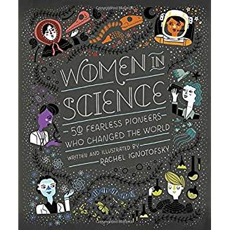 Women in Science, a multi-cultural, historical, feminist, illustrated, beautiful book, $16.99