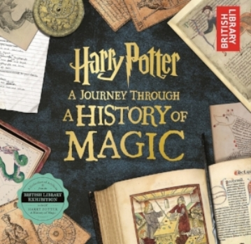 The newest Potter Universe book, based on an exhibit in the Library of the British Museum. $19.99