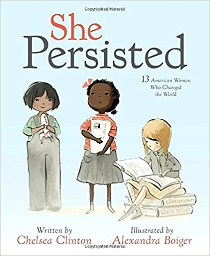 Chelsea Clinton introduces tiny feminists, mini activists and little kids who are ready to take on the world to thirteen inspirational women who never took no for an answer, and who always, inevitably and without fail,  persisted . $17.99