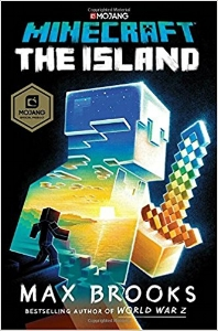 The first official Minecraft novel! In the tradition of iconic adventures like  Robinson Crusoe  and  Treasure Island,  the author of  World War Z  tells the story of a hero—stranded in the world of Minecraft—who must unravel the secrets of a mysterious island in order to survive. $17.99