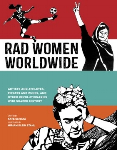 Rad Women Worldwide travels around the globe and across time. A great gifts for kids, teens, and adults, $15.99