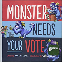 """Monster Need Your Vote   by Paul Czajak  """"Playful rhyming text and comically overblown rhetoric exemplify the intricacies of being a candidate and the importance of the democratic process. After a couple of missteps, Monster hits his stride by campaigning to save libraries. A good introduction to the dynamics of civic engagement.""""— School Library Journal"""