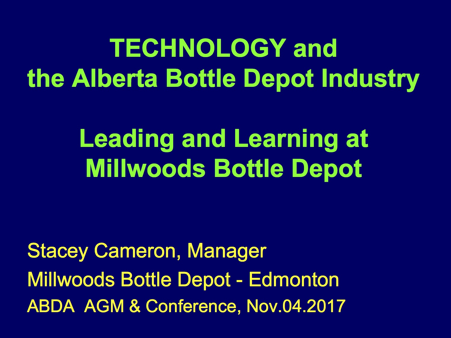 Stacey Cameron - Millwoods Bottle Depot    2017 Depot Technology Panel