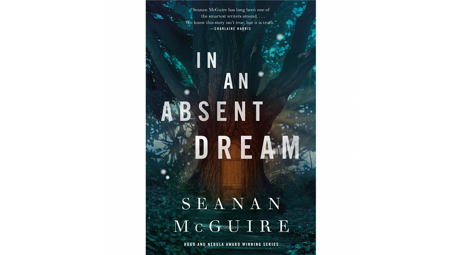 In an Absent Dream  by Seanan McGuire (Tor, 2019)