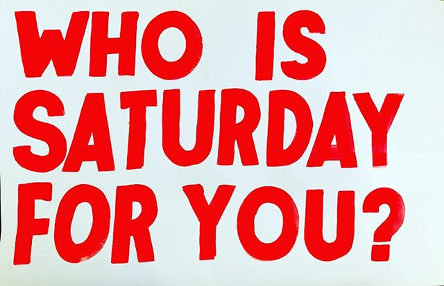 Everybody loves Saturday.