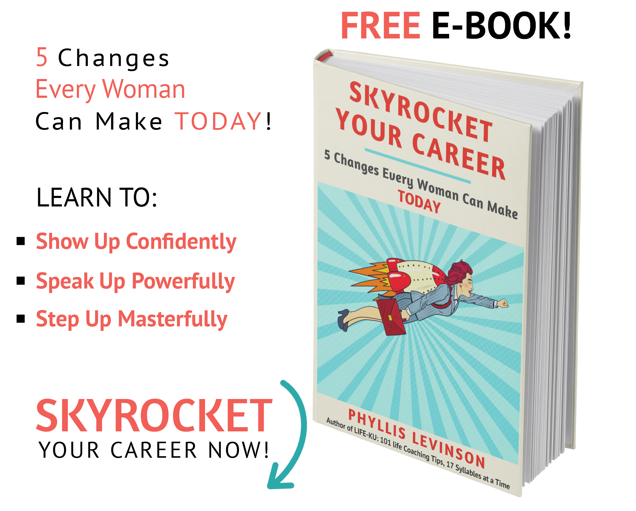 """FREE E-BOOK """"Skyrocket Your Career: 5 Changes Every Woman Can Make TODAY"""" by Phyllis Levinson, Certified Life Coach DC Metro Area"""