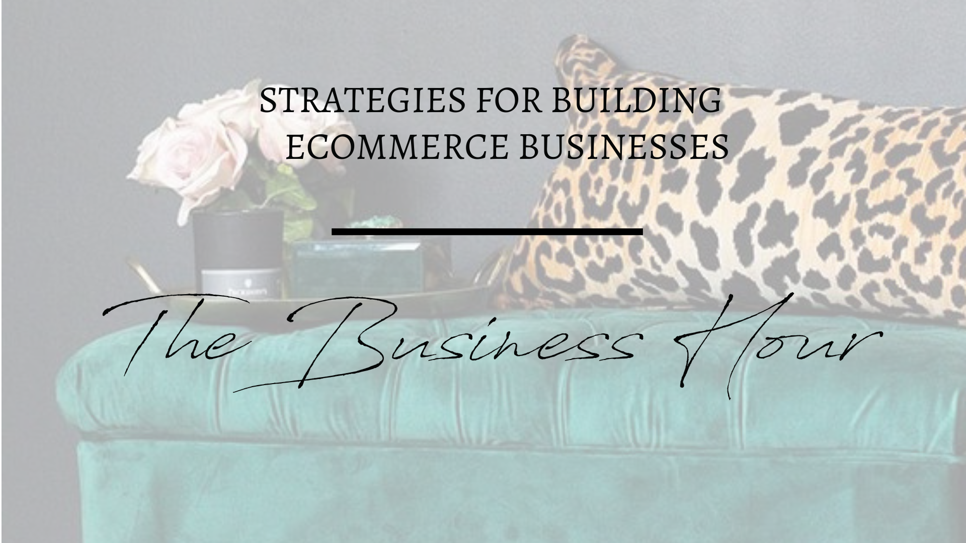 Strategies for building ecommerce biz's.png
