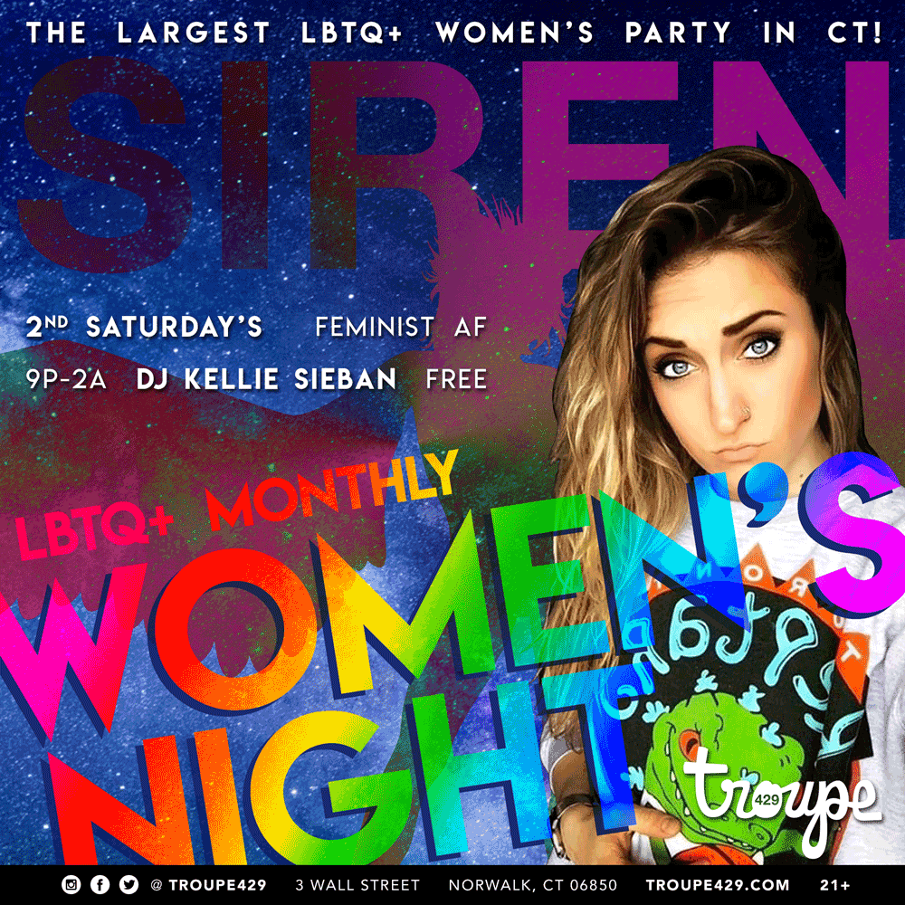 EVERY 2ND SATURDAY  ★ SIREN: LBTQ+ WOMEN'S PARTY ★  THE LARGEST PARTY FOR QUEER WOMEN IN CT!   CLICK HERE  FOR THE FACEBOOK EVENT  FREE!