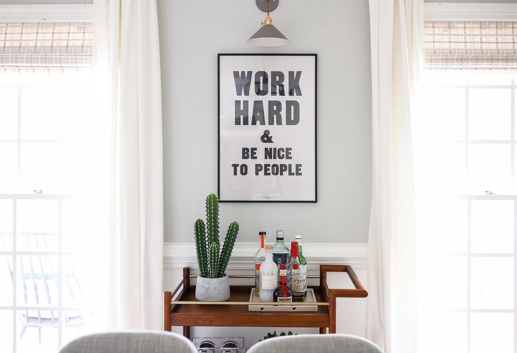 Work Hard Print   /   Cactus   /   Bar Cart   /   Sconce   /   Curtains