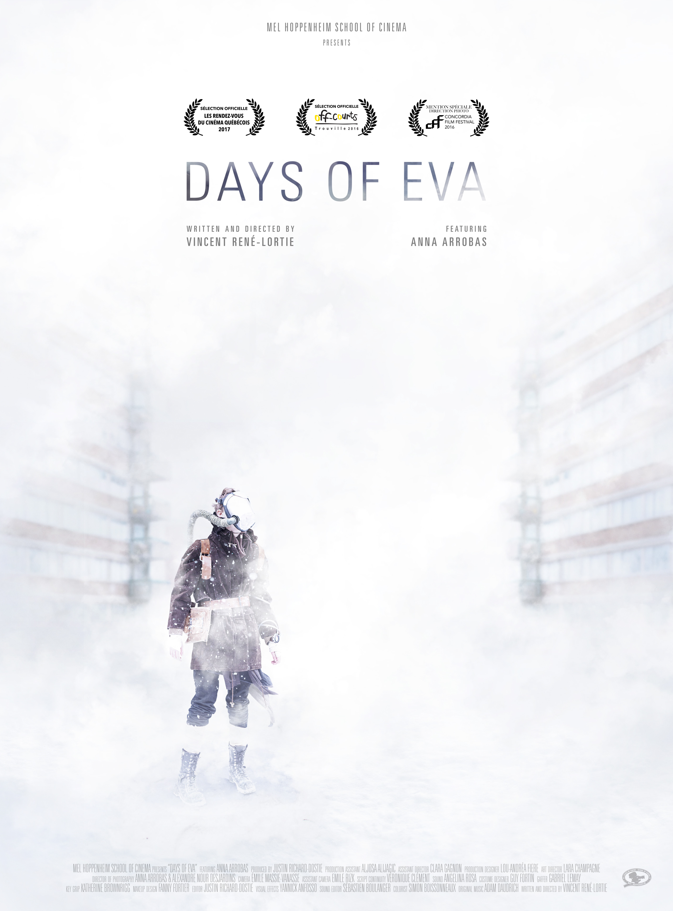 Days of Eva (2016) - Sci-fiSynopsis For the past 11 years, Eva has lived alone in a cold, gloomy, dark, wintery, post-apocalyptical universe. She has grown up in the middle of a gigantic abandoned apartment complex, twin to an adjacent building. In this world, air is no longer breathable. Eva survives off of her last oxygen reserves, but her time has run out. Eva only has a day left, and all hope for a better world has now disappeared.Director : Vincent René-LortieProducer : Justin Richard-DostieCinematographer : Alexandre Nour & Anna Arrobas FESTIVALSOFF-COURTS TROUVILLE 2016 LES RENDEZ-VOUS DU CINÉMA QUÉBÉCOIS 2017 CSC AWARDS - NOMINATED FOR BEST CINEMATOGRAPHY / STUDENT CCE - BEST EDITING /STUDENT