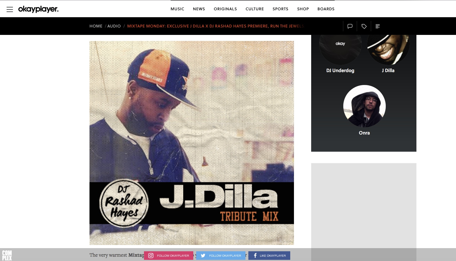OkayPlayer Feature - I partnered with OkayPlayer to release a tribute mix honoring the late great J Dilla. This mix was featured on many Best of the Year mixes.
