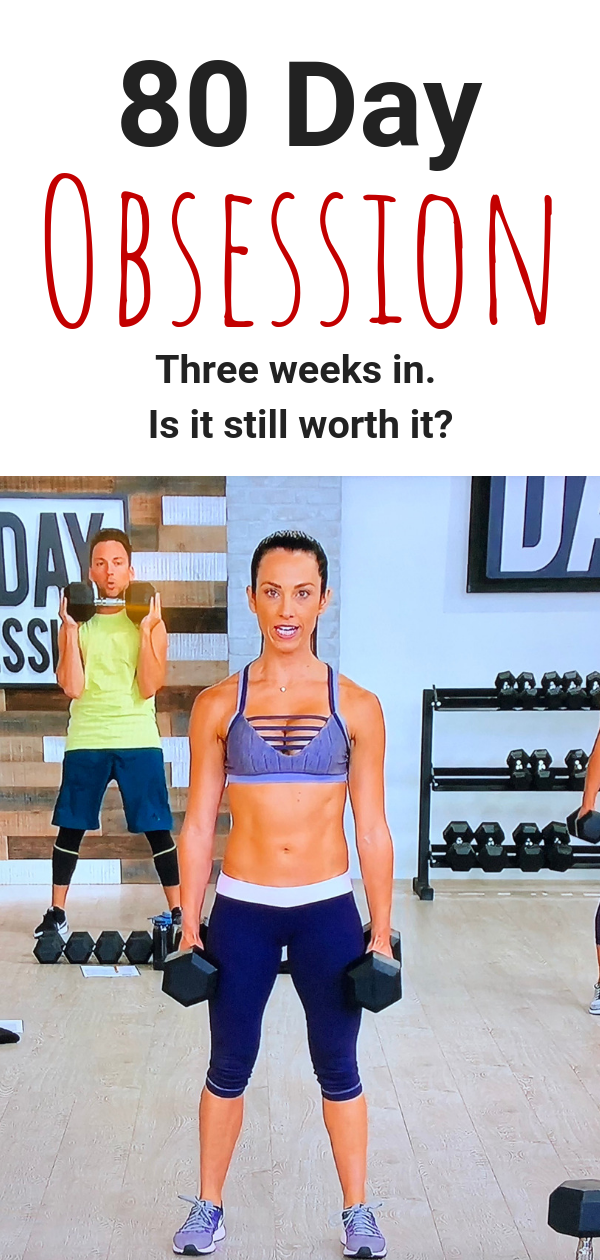 80 Day Obsession 3 Week Review
