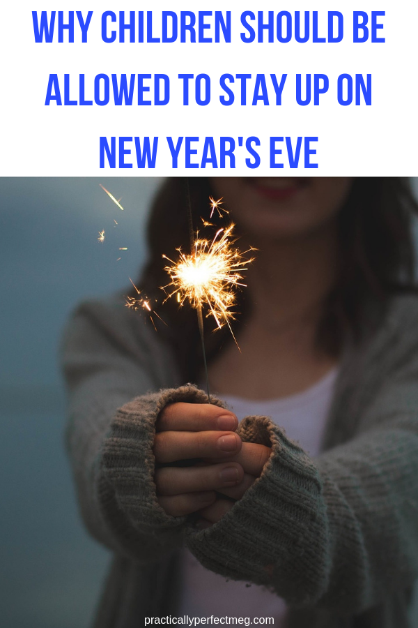 Why Children Should Be Allowed To Stay Up On New Year's Eve