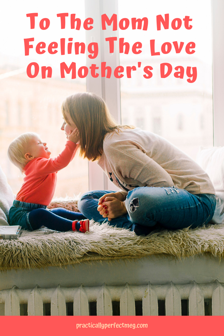 To the mom not feeling the love this Mother's Day. #MothersDay #Motherhood #momlife #momblog #mombogger #family