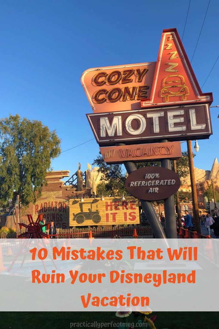 10 Mistakes That Will Ruin Your Disneyland Vacation. #Disney #Disneyland #DisneyCaliforniaAdventure #DCA #DisneyParks #DisneyVacation #FamilyTravel