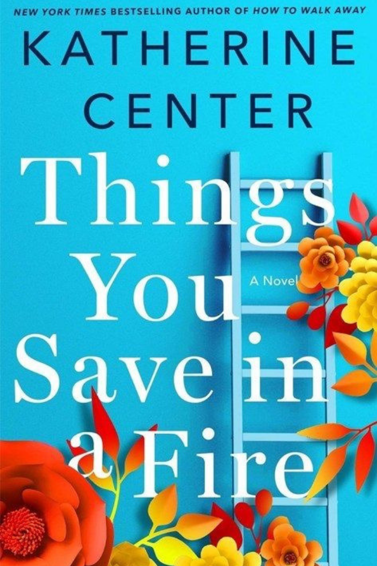 Things You Save In A Fire by Katherine Center Review. #thingsyousaveinafire #katherinecenter #bookofthemonth #book #bookreview