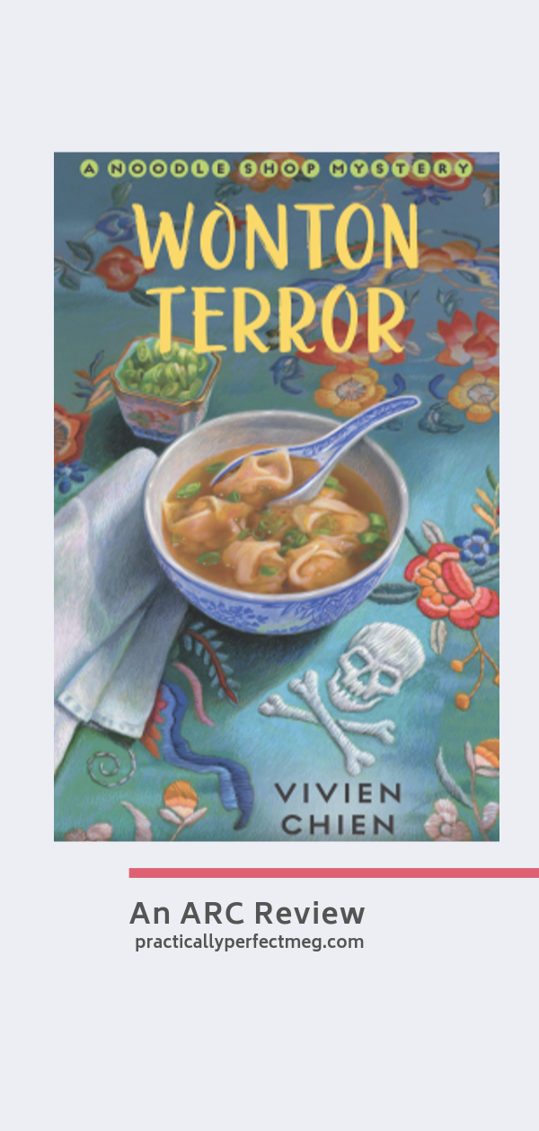 Wonton Terror A Noodle Shop Mystery by Viven Chien.  #cozy #mystery #fallbooks #bookblogger  #booklover #bibliophile #bookreview #arcreview #womensfiction #books #ebooks #audiobooks