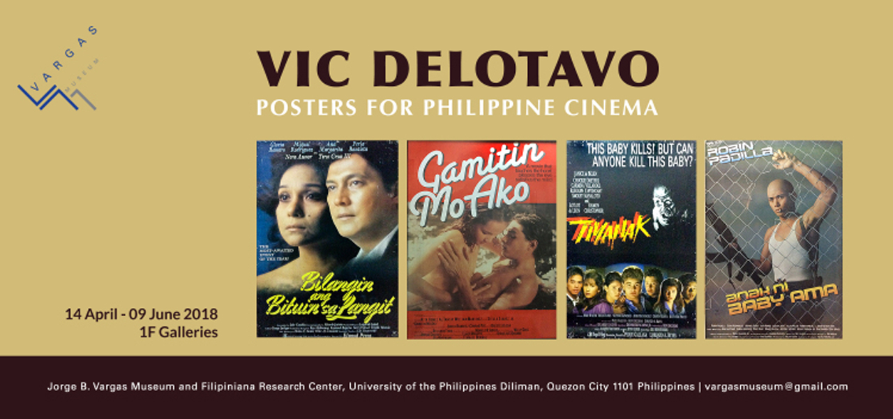 Vic Delotavo: Posters For Philippine Cinema  April 14 - June 9, 2018  Exhibition Link