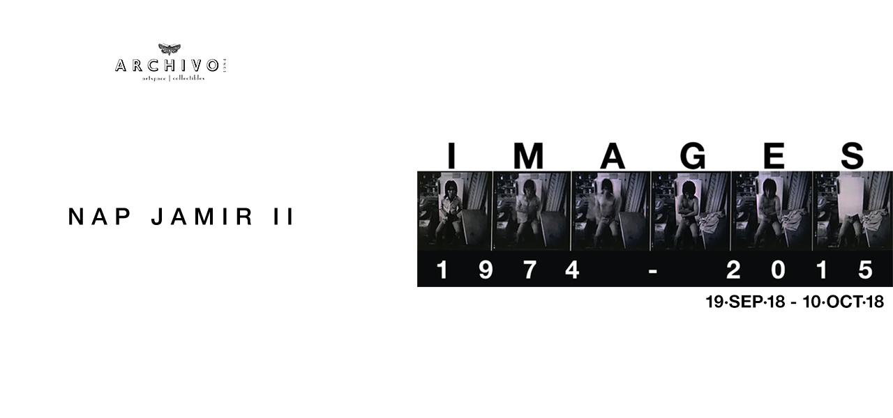 Images 1974 - 2015  Nap Jamir II  September 19 - October 10, 2018