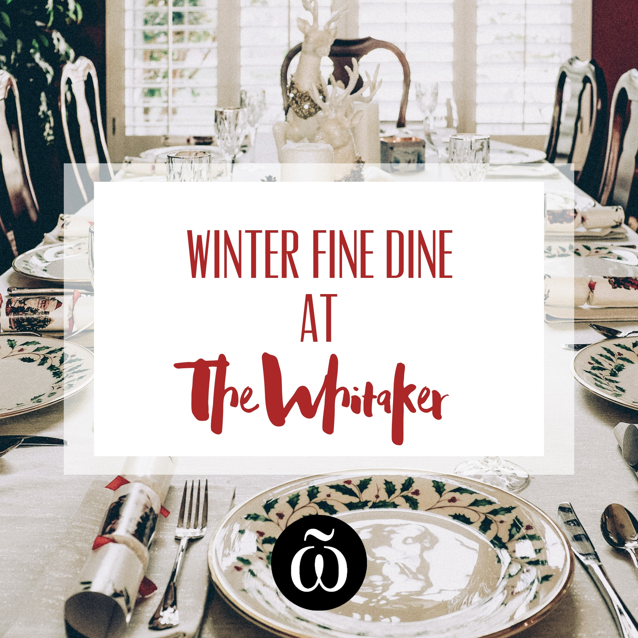 Winter fine dining at the Whitaker