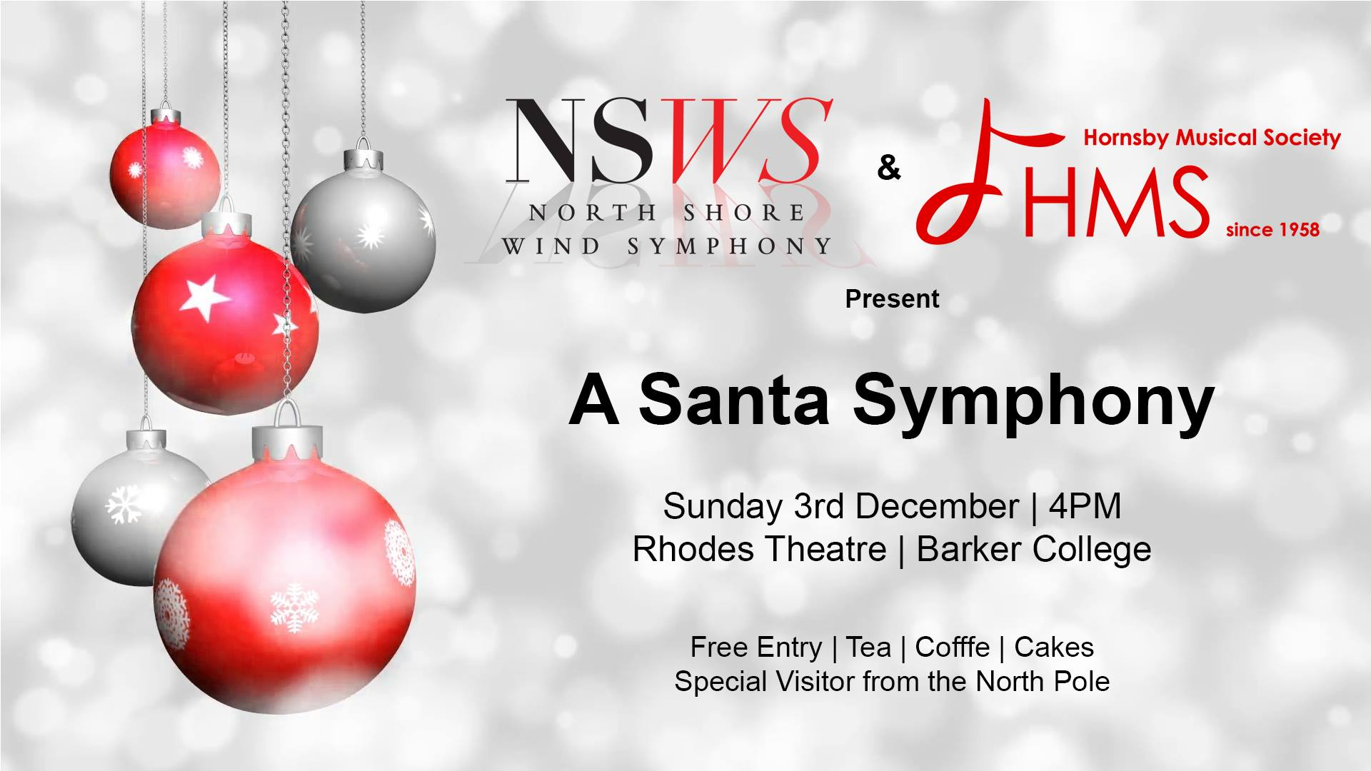 A santa symphony - SUNDAY 3 DECEMBER 2017CHAMBER MUSIC:Sugar plums Dancing, Caspar Kummer (flute Ensemble)Suite Hellenique, Pedro Iturralde (Saxophone Ensemble)Sacred Suite: Sing To the lord, brendan collins (brass Ensemble)Molly on the shore, Percy grainger (Clarinet ensemble)frippery, traditional (Trombone ensemble)O holy night, traditional arr. buddy lovett (Percussion ensemble)CAROLS (with hornsby musical society)deck the hallso come all ye faithfulAngels we have heard on highhark the herald angels singrudolph the red-nosed reindeerA CHRISTMAS FESTIVALleroy andersonsLEIGH RIDEleroy andersona MOST WONDERFUL CHRISTMASArr. Robert longfieldFESTIVE OVERTUREDmitri Shostakovich, arr. donald hunsberger