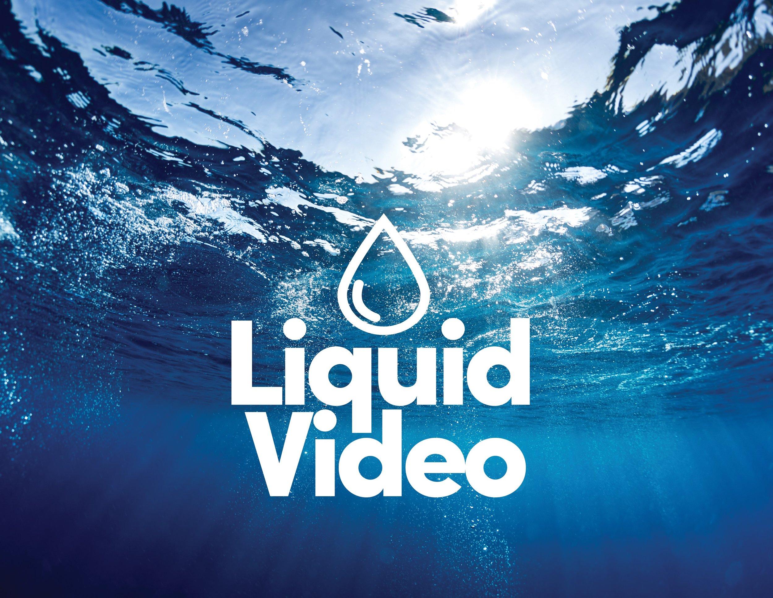 Liquid video copy.jpg
