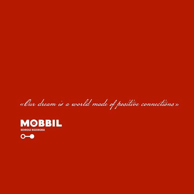 """Our dream is a world made of positive connections."" - Mobbil"