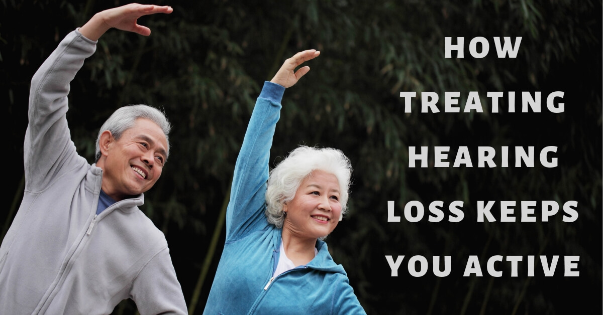 Hart Hearing - How Treating Hearing Loss Keeps You Active.jpg