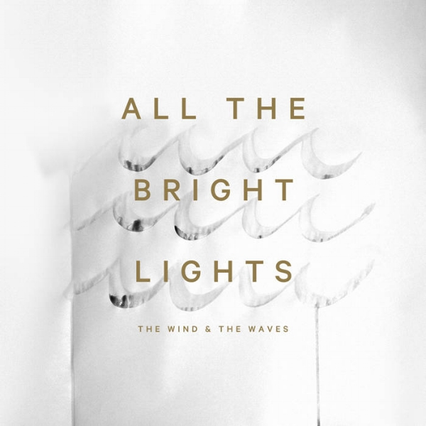 All The Bright Lights :: Wind and the Waves