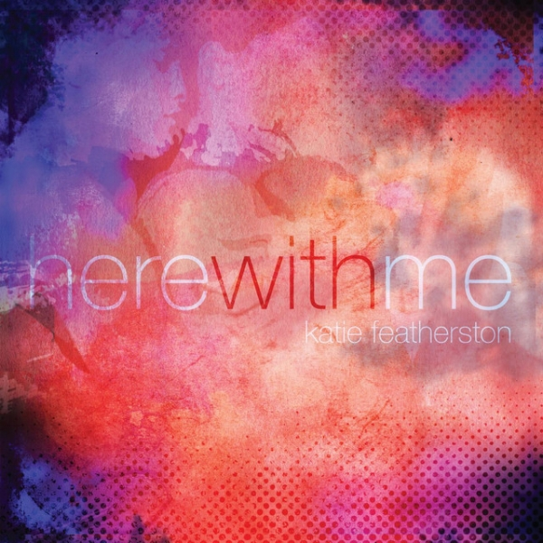 Katie Featherston :: Here With Me