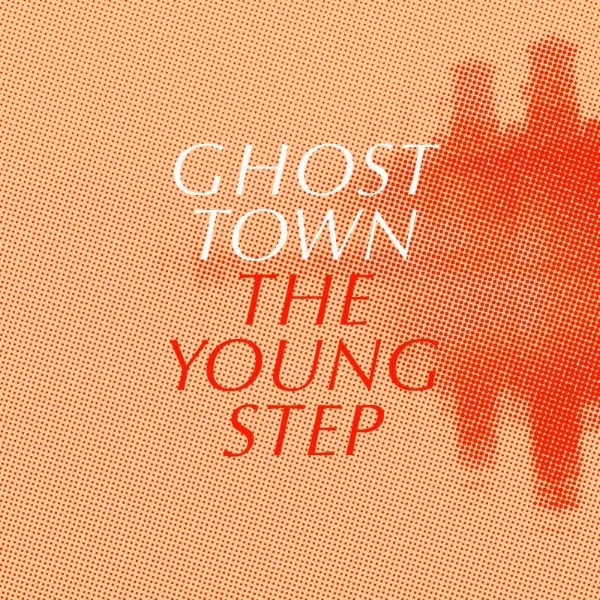 The Young Step :: Ghost Town Single