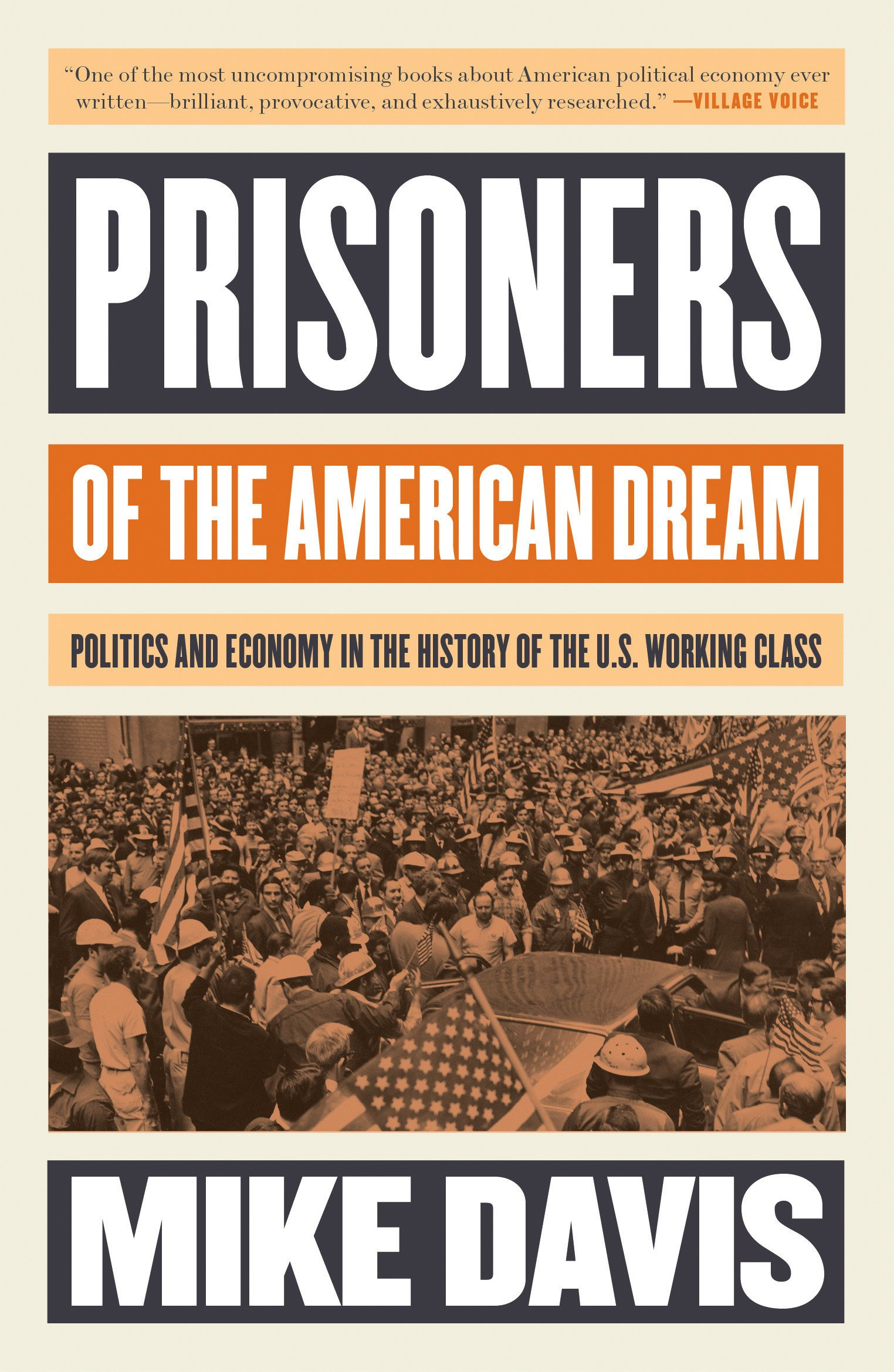 Reading Commentary - Prisoners of the American Dream: Politics and Economy of the U.S. Working Class by Mike Davis (1986)