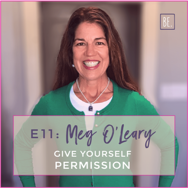 E11-Give Yourself Permission Meg Oleary 1080.png