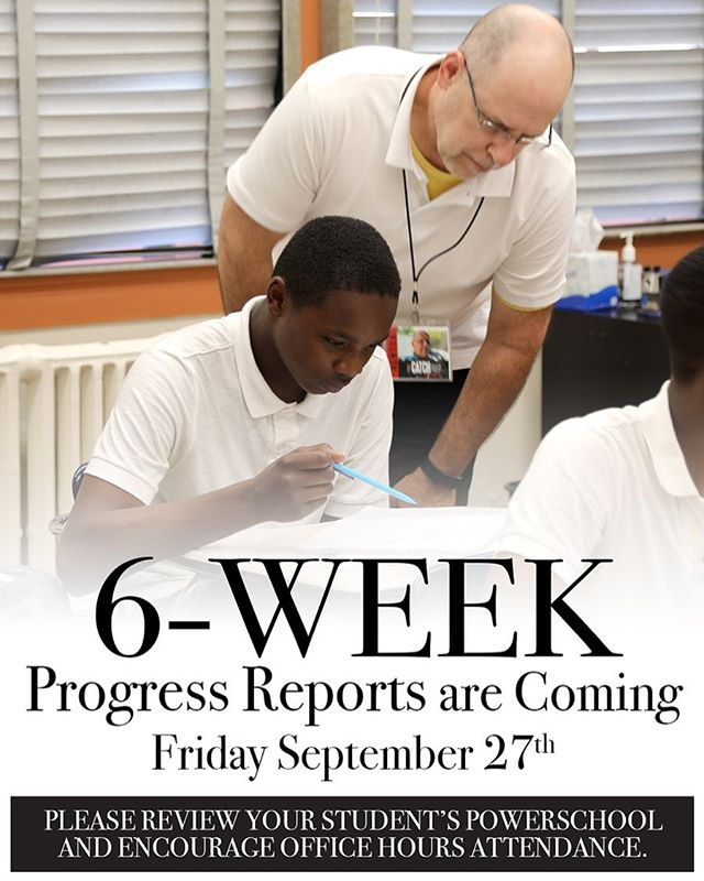Reminder —   6-Week Progress Reports will be mailed home on September 27th.  As all semester grades and GPAs count towards college access and university admission, we encourage every parent to review their student's Powerschool grade and assignment report at https://catch.powerschool.com/public to ensure maximum success :)