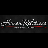 Human Relations Indie Book Awards:   Gold in the Leadership category  Silver in the Cultural and Diversity category  Silver in the Life Challenges category