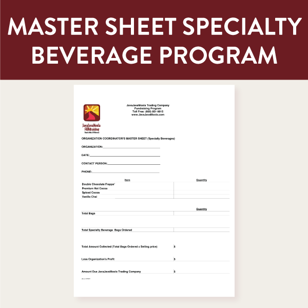 This is the Master Form used by the fundraiser coordinator to submit their organization's specialty beverage order to JavaJavaMoola FUNdraising using the on-line ordering system.