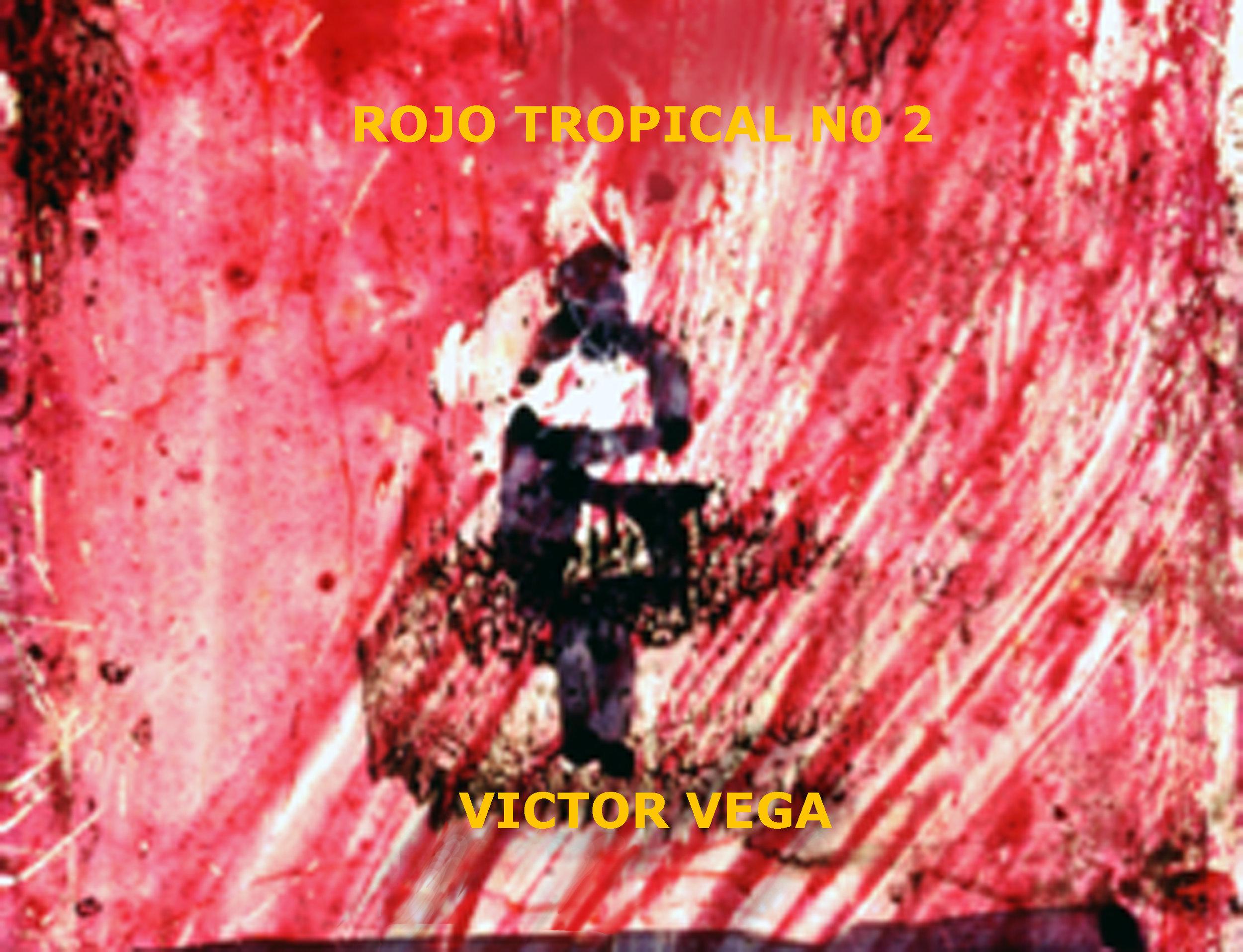 Victor Vega - ROJO TROPICAL No 2 Caratula.jpg